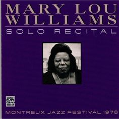 Mary Lou Williams - Solo Recital (Montreux Jazz Festival 1978) (CD)