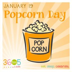 January 19 is National Popcorn Day Special Day Calendar, Wacky Holidays, Self Empowerment, Chocolate Lovers, Fun Food, Popcorn, Holiday Recipes, Good Books, Clever