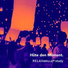 Do not miss a moment. Perfect view of everything that makes your life come true: RELAXBRILLE® study.