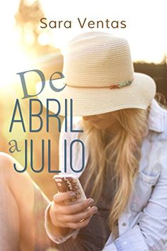 DE ABRIL A JULIO de Sara Ventas https://www.amazon.es/dp/B07BFX89XN/ref=cm_sw_r_pi_dp_U_x_YzX0AbJXT47ZF