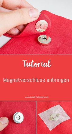 Mini-DIY: attach magnetic lock - Kreativlabor Berlin - Attach magnetic clasp (i. Sewing Hacks, Sewing Tutorials, Sewing Patterns, Sewing Tips, Diy Craft Projects, Diy And Crafts, Mini Diy, Diy Home Accessories, Magnetic Lock