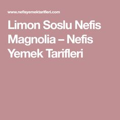 Limon Soslu Nefis Magnolia – Nefis Yemek Tarifleri