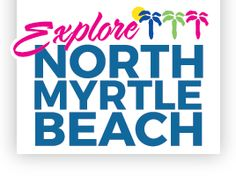 Explore North Myrtle Beach: things to do, etc