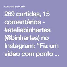 """269 curtidas, 15 comentários - #ateliebinhartes (@binhartes) no Instagram: """"Fiz um vídeo com ponto centrado, fio conduzido e emenda perfeita , espero que seja útil 😚😚😚…"""""""