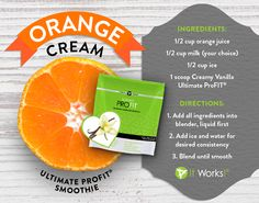 OH MY YUMMY! Orange Cream Smoothie by It Works! Ingredients: cup Orange Juice 1 scoop Creamy Vanilla ProFIT cup milk (your choice) cup ice Directions: Add all ingredients into blender Add ice and water for desired consistency Blend until smooth. Protein Shake Recipes, Smoothie Recipes, Healthy Recipes, Eat Healthy, Healthy Living, Pb2 Recipes, Recipies, Protein Blend, Protein Smoothies