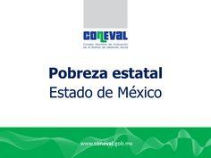 ¡Conoce las Estadísticas de Pobreza en Estado de México! Informe Preparado por el CONEVAL que Incluye los Indicadores de Pobreza en Estado de México.