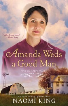 Amanda Weds a Good Man: One Big Happy Family, Book One (Home at Cedar Creek) by Naomi King,http://www.amazon.com/dp/0451417879/ref=cm_sw_r_pi_dp_5skwsb0DT6TKY51Z