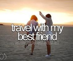 Travel with my best friend #Summer 2013!