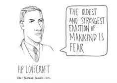 """A telling quote relating to """"the Outsider"""" explaining H.P. Lovecraft's feelings on fear."""