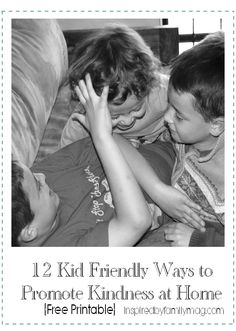 12 Kid Friendly Ways to Spread Kindness at Home { stop by and download the free printable}