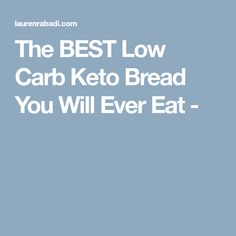 The BEST Low Carb Keto Bread You Will Ever Eat -