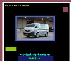 Toyota HIACE VIN Decoder - Lookup Toyota HIACE VIN number. 193440 - Toyota. Search Toyota HIACE history, price and car loans.