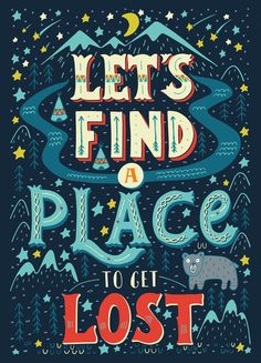 """""""Let's find a place to get lost"""""""