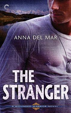 The Stranger (A Wounded Warrior Novel)…