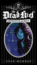 The Dead Kids Detective Agency by Evan Munday