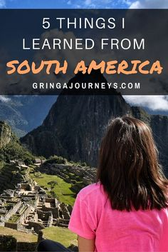 I came to South Amer