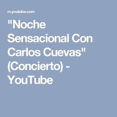 """""""Noche Sensacional Con Carlos Cuevas"""" (Concierto) - YouTube"""