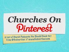 Godvertiser's list of churches on pinterest, cf. http://djchuang.com/2012/a-list-of-churches-on-pinterest/