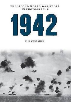 1942 the Second World War at Sea in Photographs, The Second World War at Sea in