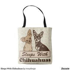 Sleeps With Chihuahuas Tote Bags and all over prints cross body fashion bags. Sleeps With Chihuahuas All Over Print Tank Tops. Two cute Chihuahua dogs illustration graphic image, one light brown / beige, one dark chocolate / black. Great for dog lovers, especially the Chihuahua dog breed. Most dog lovers let their dogs sleep in bed with them, and Chihuahuas especially love to cuddle with you all night, even under the blankets.