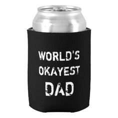 World's Okayest Dad can cooler Fathers Day gift. Funny quote for dad on Father's Day or Birthday. Personalizable text and background color. Cosy gift idea for daddys manly man cave. Vintage masculine typography. Keeps beer cool. Mens humor. Doubles sided rustic print. #vintage #funny #dad #father #fathers #day #typography #masculine #manly #humor #worlds #okayest #worlds #best #joke #men #grandfather #father's #day #papa
