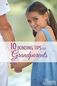 Ten Bonding Tips for Grandparents | Paradise Praises
