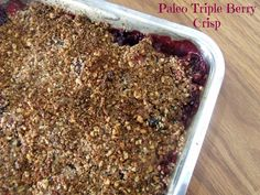 Triple Berry Crisp {Paleo}