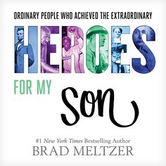 When author Brad Meltzer's son was born, he asked himself what kind of man he wanted him to become. He offers inspiration in these kids non-fiction books.