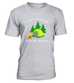 Tshirt  Funny Camping T-Shirt Gift I Like Camping It's In Tents  fashion for men #tshirtforwomen #tshirtfashion #tshirtforwoment