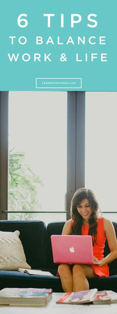 Finding it hard to balance the whole work life thing? We understand. Here's six steps to maximize your time in and out of the office. | CareerContessa.com