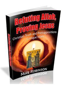 "ck out apologetics book on Islam ""Refuting Allah, Proving Jesus"" http://www.amazon.com/Refuting-Allah-Proving-Jesus-Presuppositions-ebook/dp/B00K3GYLC4/ref=sr_1_fkmr0_1?s=books&ie=UTF8&qid=1399125916&sr=1-1-fkmr0&keywords=refuting+allah%2C+trusting+jesus+mike+robinson#reader_B00K3GYLC4 #NabeelQureshi"