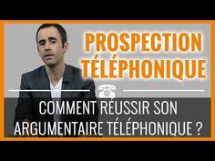 Prospection Téléphonique - Comment réussir son Argumentaire Téléphonique ?