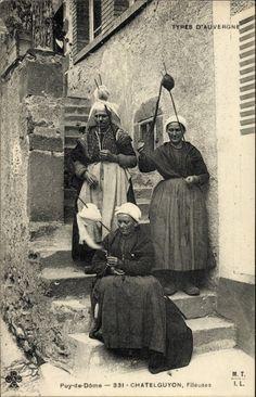 Postcard Chatelguyon Puy de Dome, Fileuses, Spinnerinnen, Types d'Auvergne