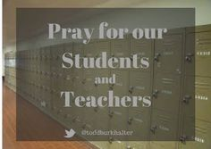 Pray for our Students and Teachers as school gets underway. Praying for a Safe and Successful school year.   #School #Faith #Prayer #Student #Teacher