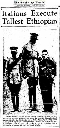 """17 May 1936: Ethiopia's tallest man was executed by #FascistItaly. : """"He was #Emperor_Haile_Selassie's umbrella carrier."""""""