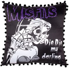 Clear The Cobwebs For Misfits Die My Darling Pillow This Satiny Soft Decorative