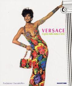 Versace. Il genio della moda e l'arte Il catalogo accompagna l'omonima mostra, promossa dai Musei Mazzucchelli e dalla Versace S.p.A. Mazzotta 2006 Italiano e Inglese 136 Pag