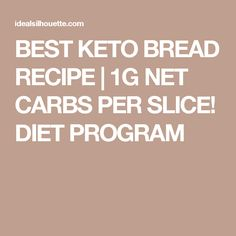 BEST KETO BREAD RECIPE | 1G NET CARBS PER SLICE! DIET PROGRAM