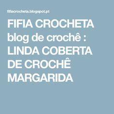 FIFIA CROCHETA blog de crochê : LINDA COBERTA DE CROCHÊ MARGARIDA