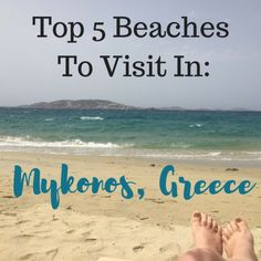 Top 5 Beaches to Visit in Mykonos , Greece
