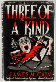 Three of a kind by James M. Cain   First UK edition 1943