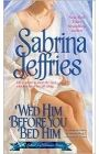 Jeffries, Sabrina - Wed Him Before You Bed Him (School for Heiresses #6)