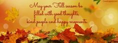 May Your Fall Season Be Filled With Good Thoughts Facebook Cover coverlayout.com Fall Facebook Cover Photos, Thanksgiving Facebook Covers, Funny Facebook Cover, Facebook Timeline Covers, For Facebook, Facebook Profile, Good Cover Photos, Cover Pics, Facebook Background