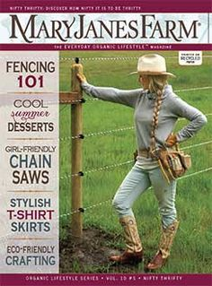 I love this magazine! No matter where you live, you can be a farmgirl with style and know how!