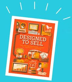 Review of Designed to Sell, a step by step guide on how to turn creativity into a career.