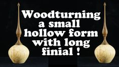 Woodturning a small hollow form with long finial ! Ξυλοτορνος !