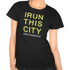 """This #graphic #tee gets #sassy with text, letting everyone know that """"I #RUN THIS #CITY, #TRYTOKEEPUP"""". #Lightweight, round-neck rocks, and #trendy for one #awesome, #active #style!"""