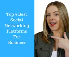 Top 3 Best Social Networking Platforms For Business