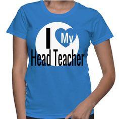 I Love My Head Teacher T-Shirt