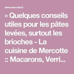 » Quelques conseils utiles pour les pâtes levées, surtout les brioches - La cuisine de Mercotte :: Macarons, Verrines, … et chocolat